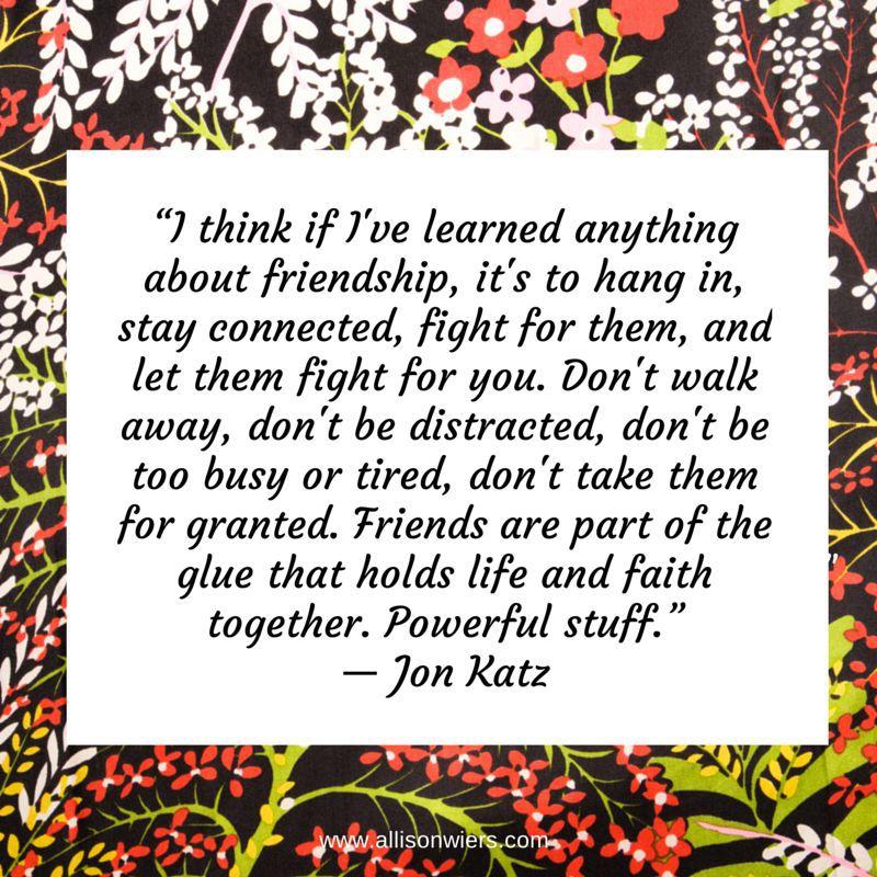 friends quote - jon katz